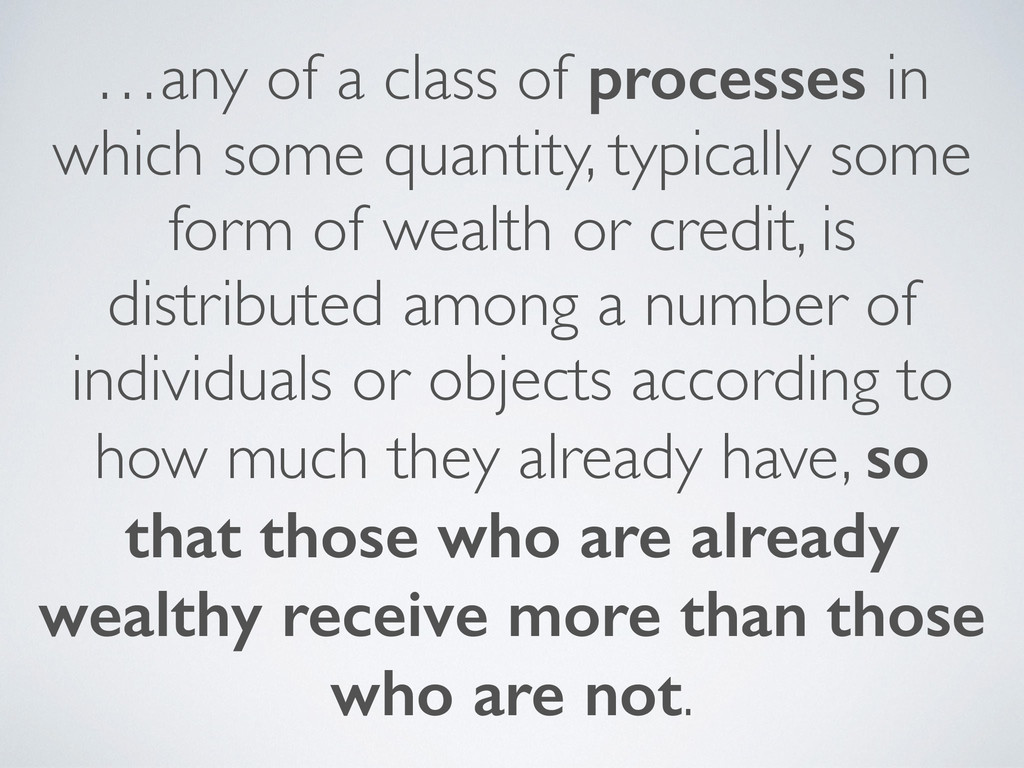 …any of a class of processes in which some quan...