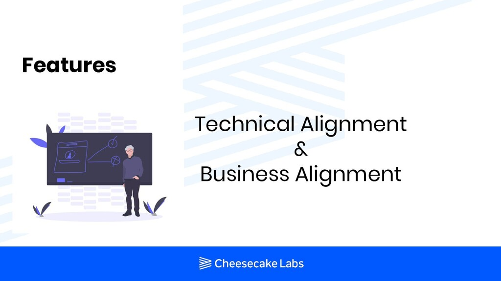 Features Technical Alignment & Business Alignme...