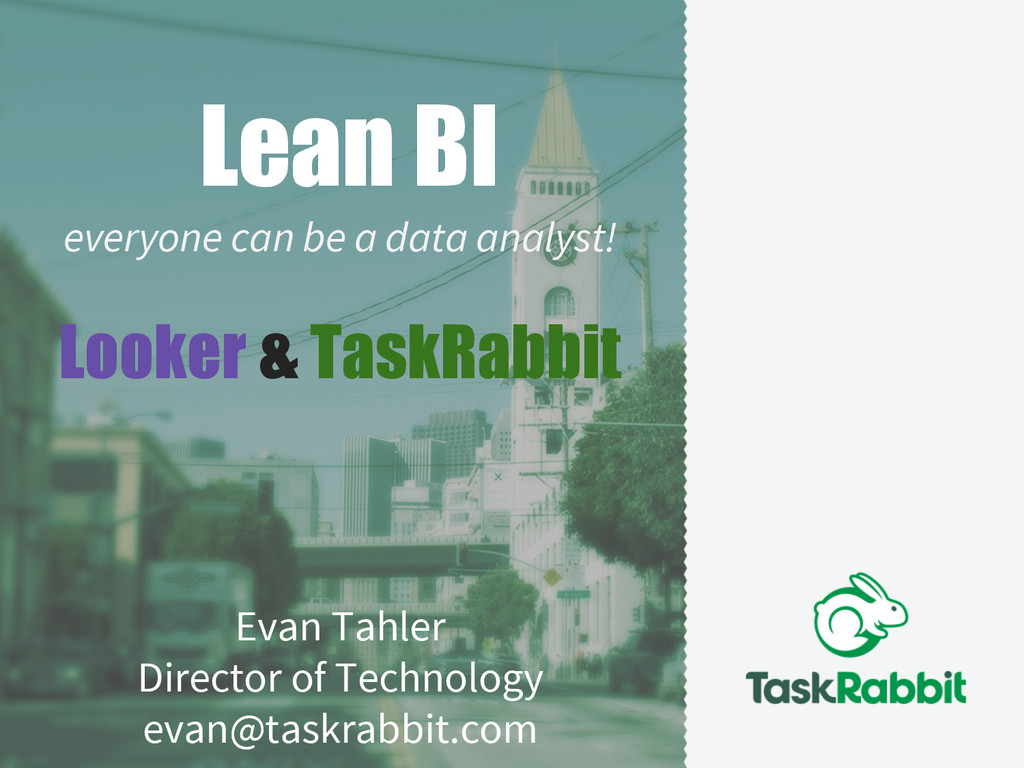 Lean BI everyone can be a data analyst! Looker ...
