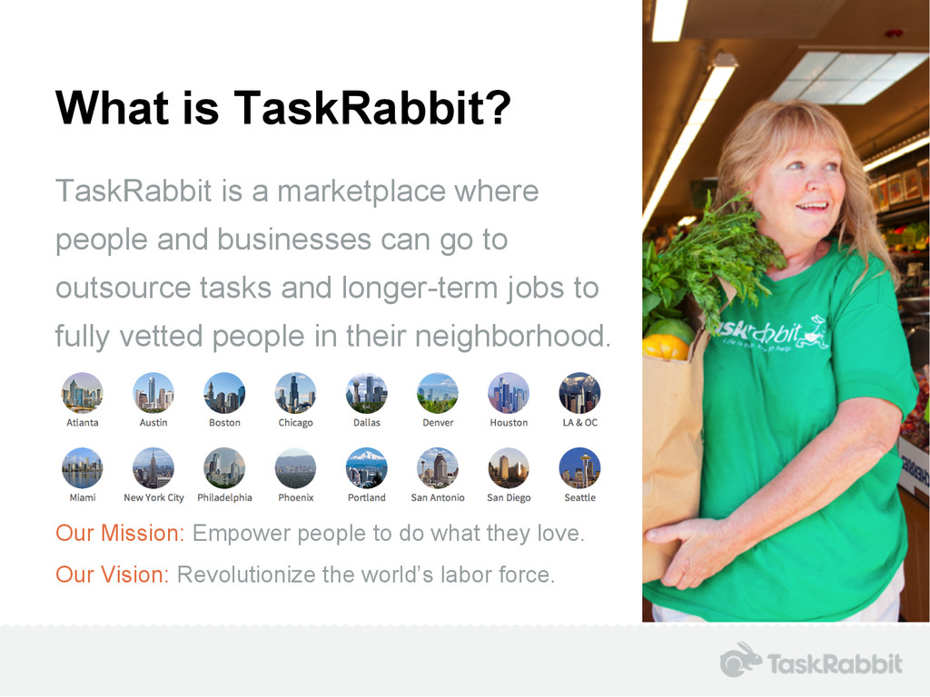 What is TaskRabbit? TaskRabbit is a marketplace...
