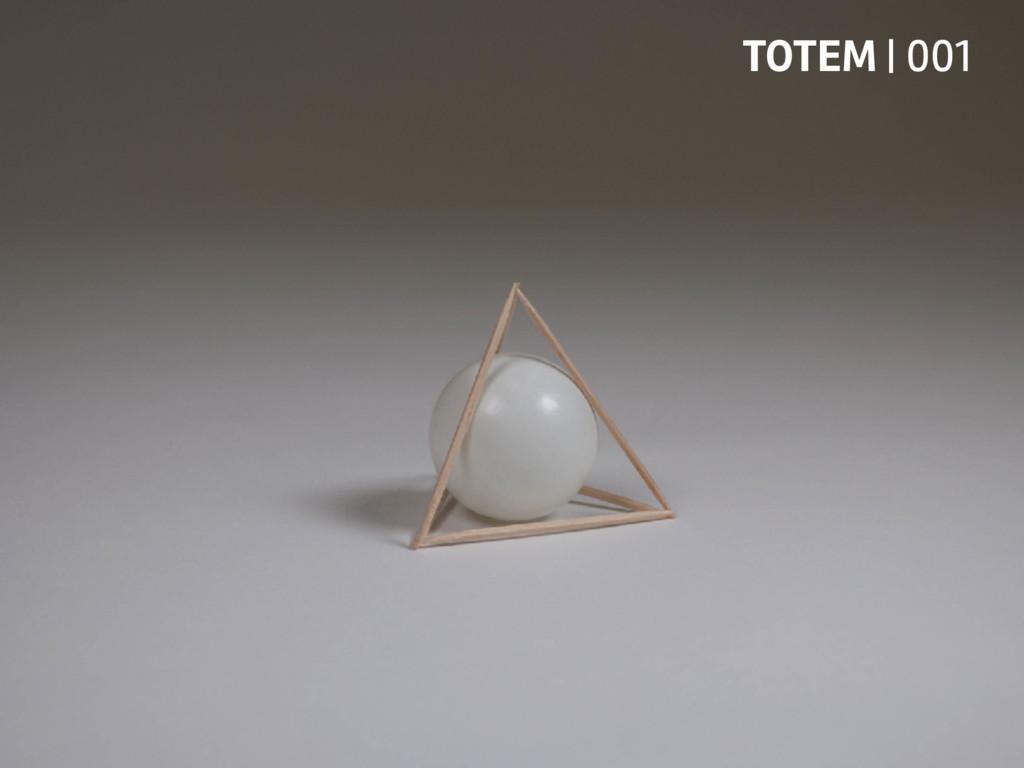 TOTEM | 001