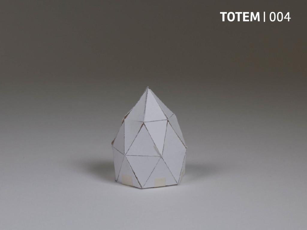 TOTEM | 004