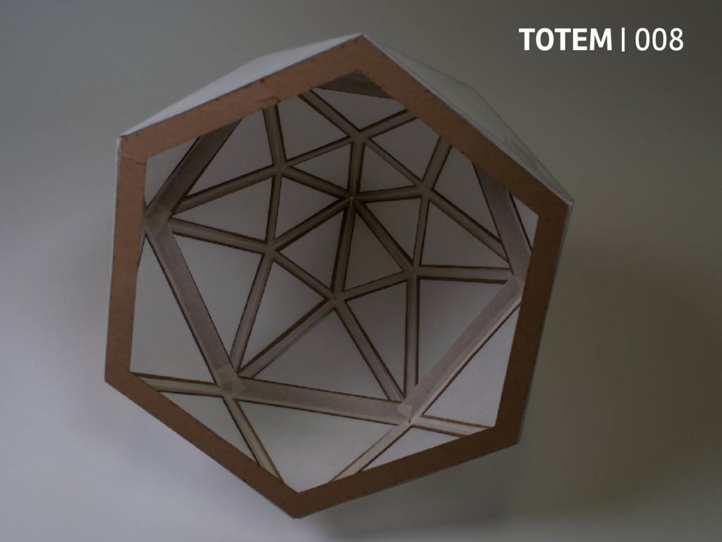 TOTEM | 008