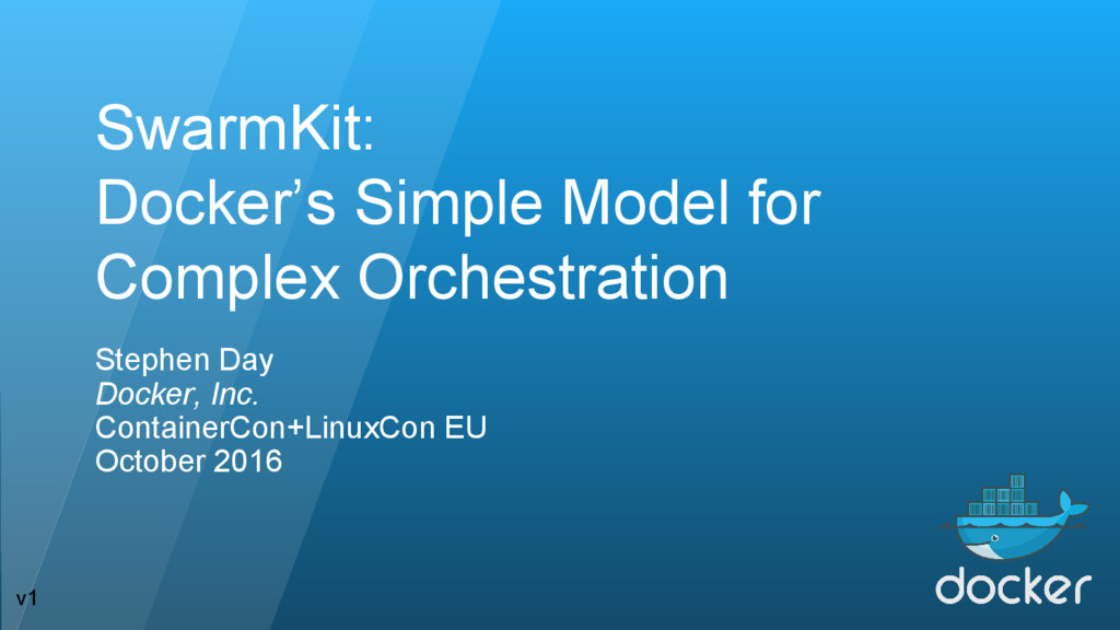 SwarmKit: Docker's Simple Model for Complex Orc...