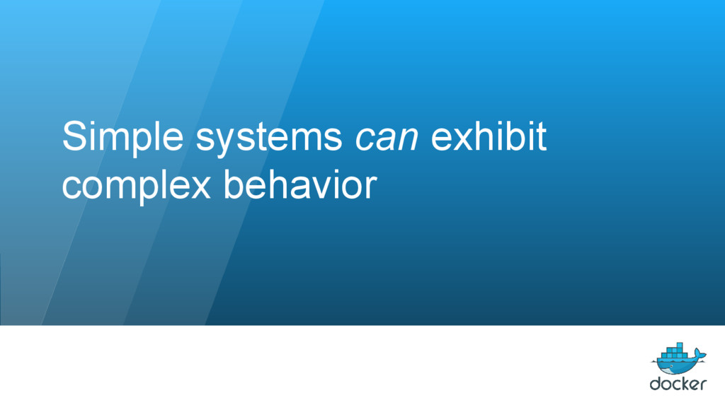 Simple systems can exhibit complex behavior