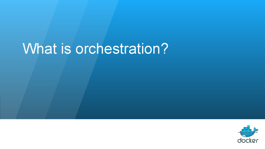 What is orchestration?
