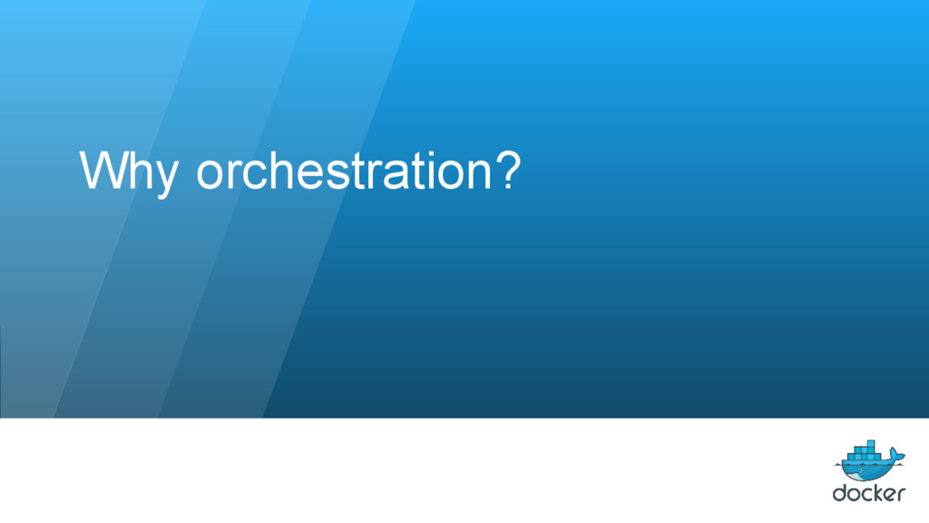 Why orchestration?