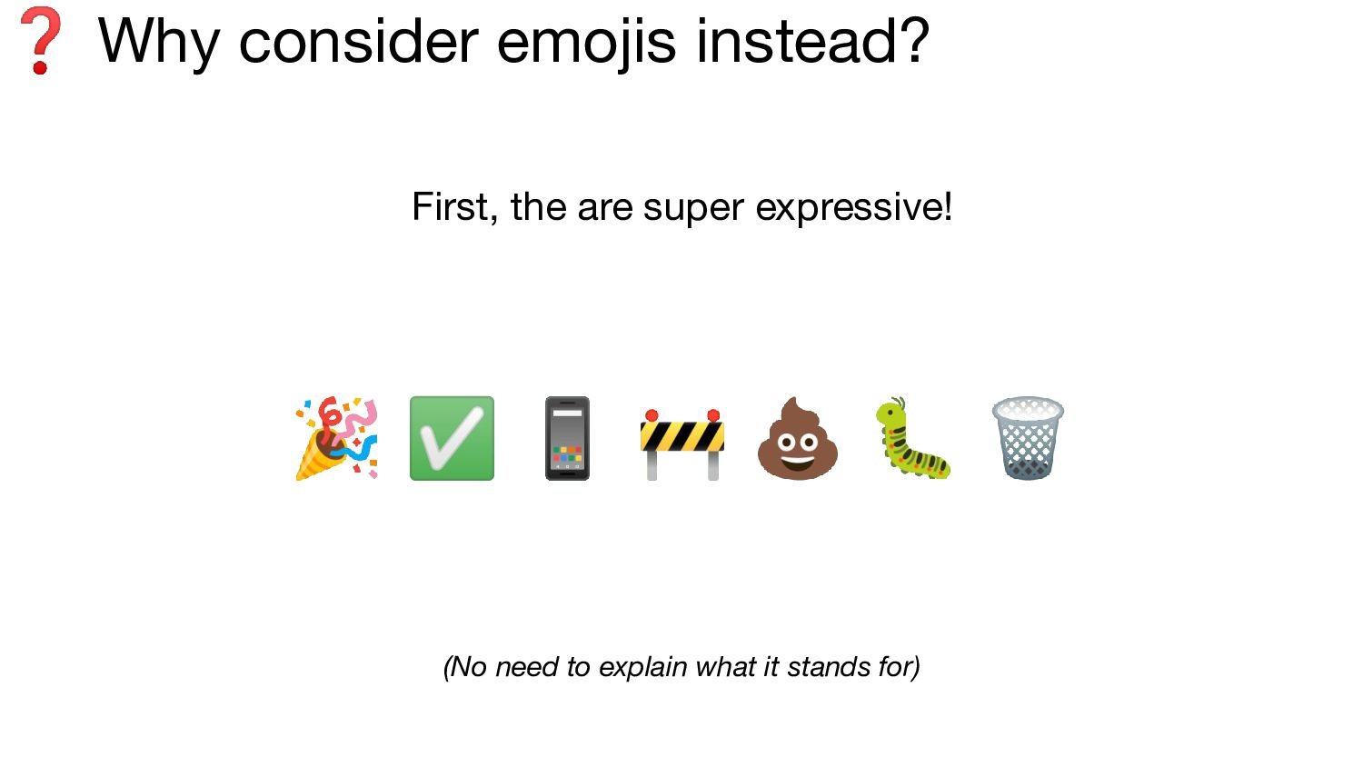 Why considering emojis?   ✅     No need to exp...