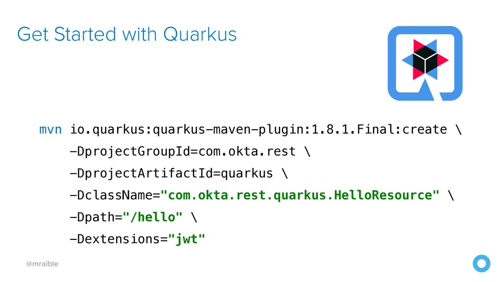 @mraible Get Started with Quarkus mvn io.quarku...