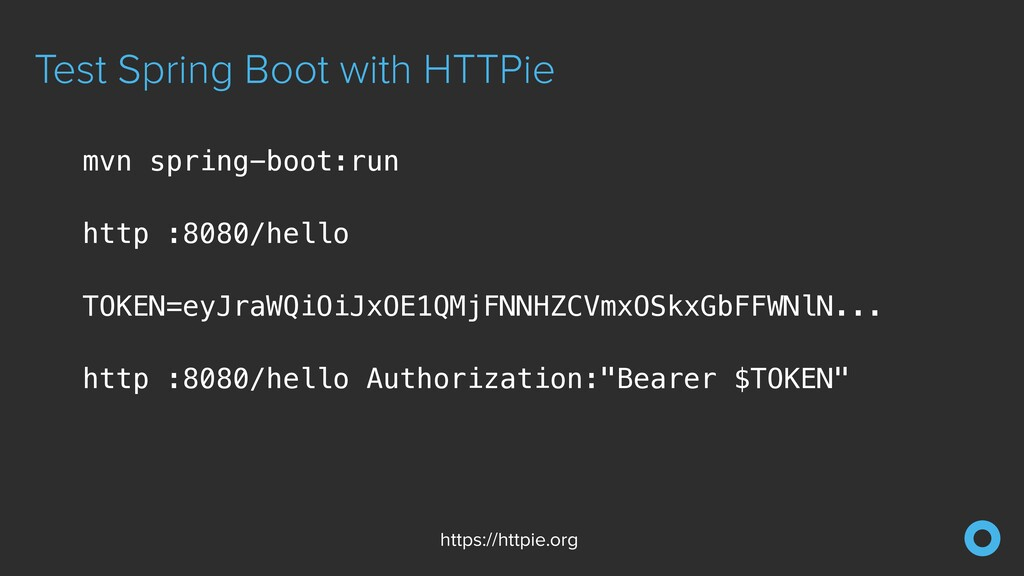 Test Spring Boot with HTTPie https://httpie.org...
