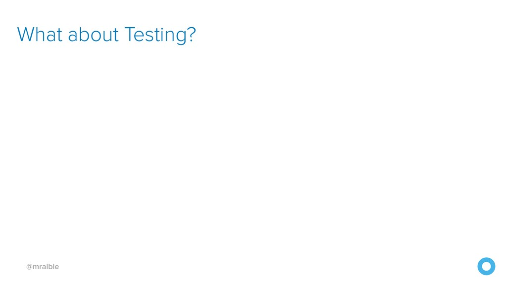 @mraible What about Testing?