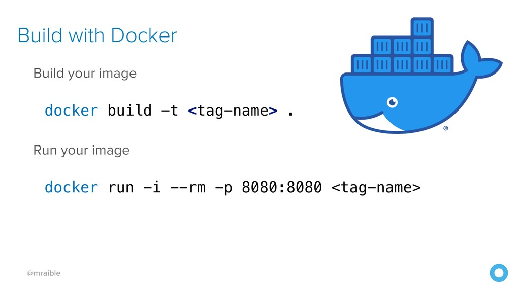 @mraible Build with Docker Build your image doc...