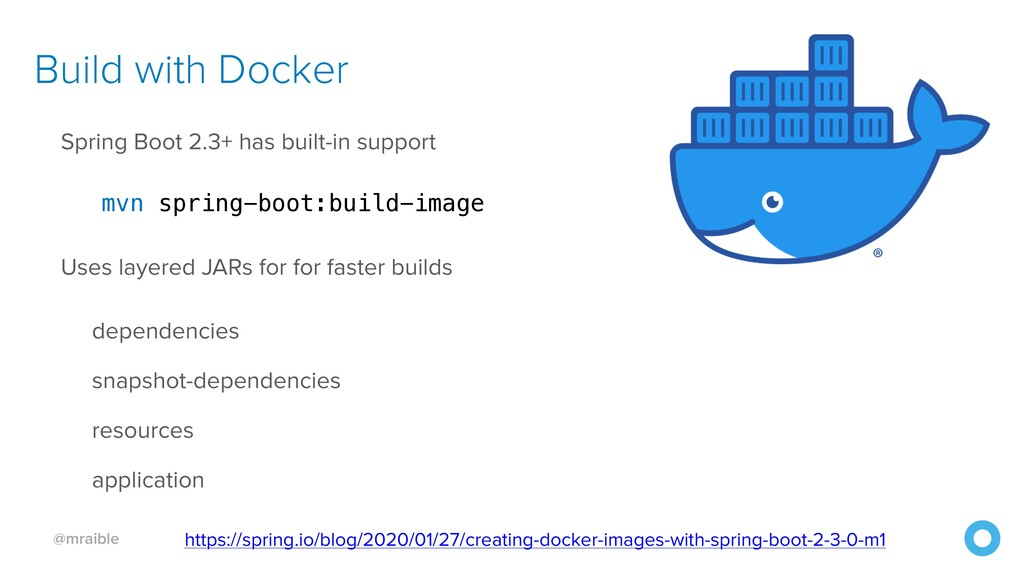 @mraible Build with Docker Spring Boot 2.3+ has...
