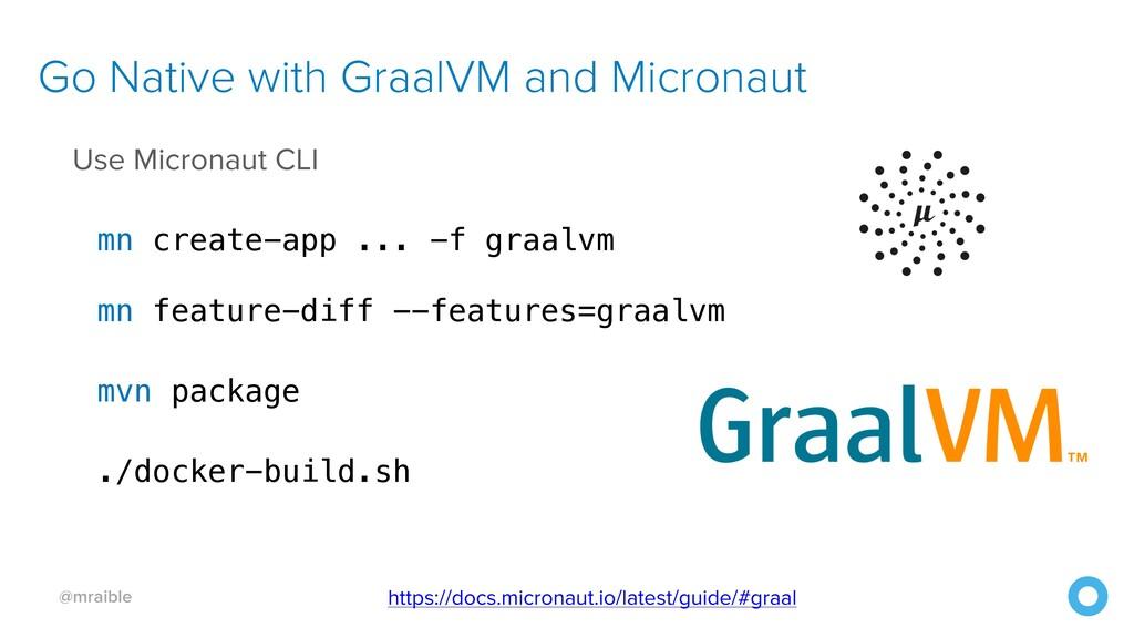 @mraible Use Micronaut CLI mn create-app ... -f...