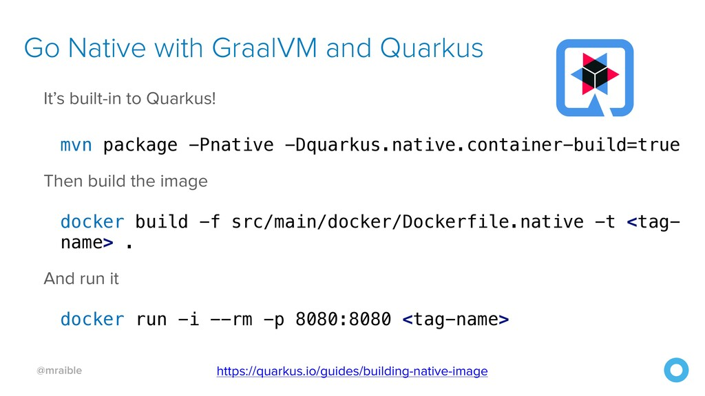 @mraible Go Native with GraalVM and Quarkus It'...