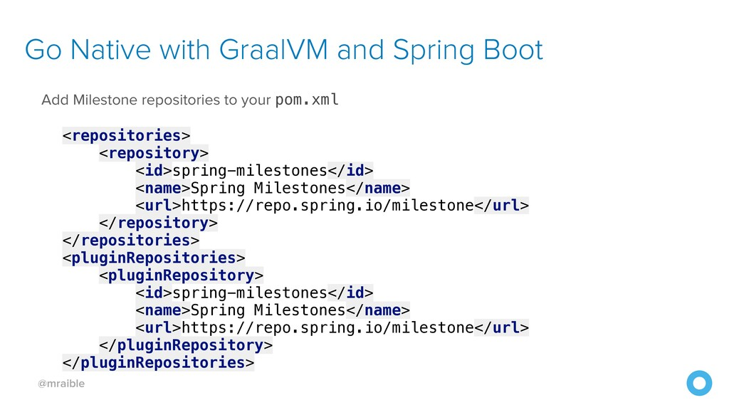 @mraible Go Native with GraalVM and Spring Boot...