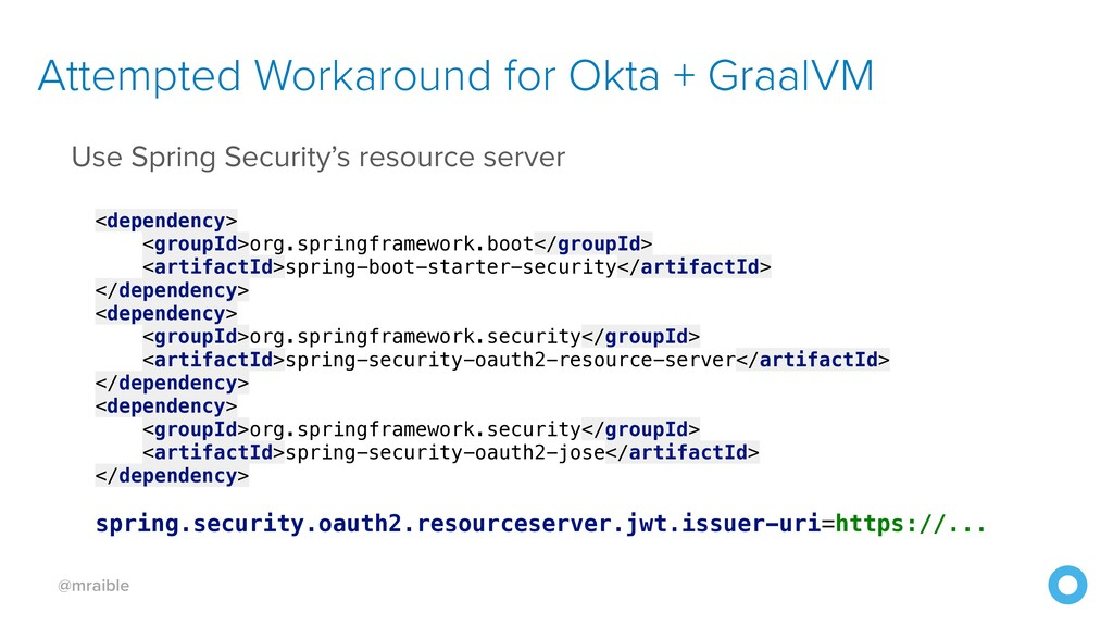 @mraible Attempted Workaround for Okta + GraalV...