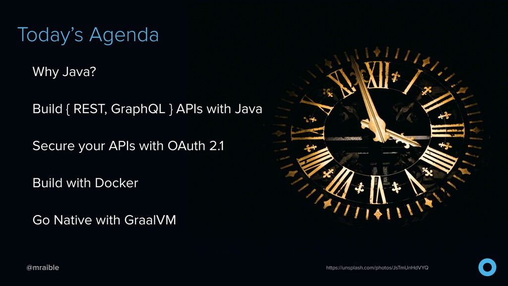 @mraible Today's Agenda Why Java? Build { REST,...