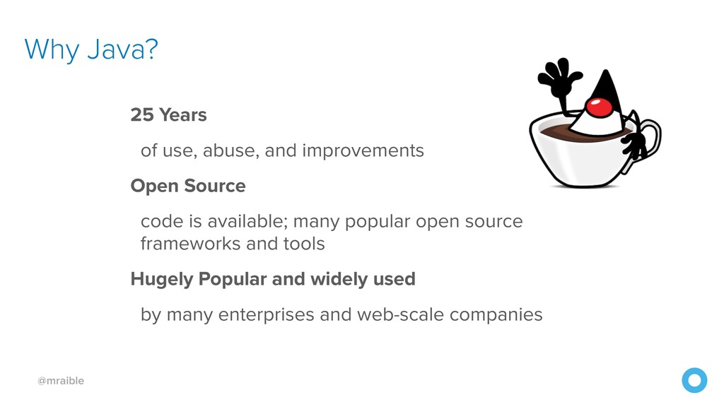@mraible Why Java? 25 Years of use, abuse, and ...