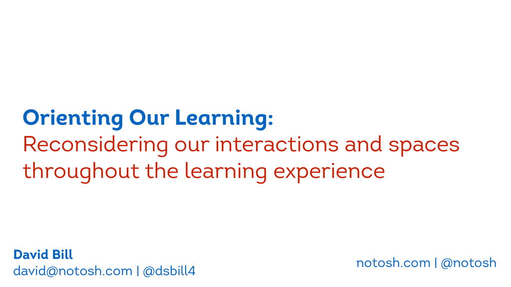 Orienting Our Learning: Reconsidering our inter...