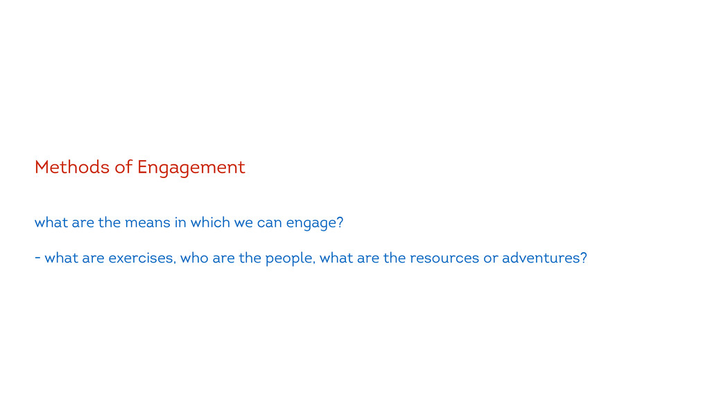 ! Methods of Engagement ! ! what are the means ...