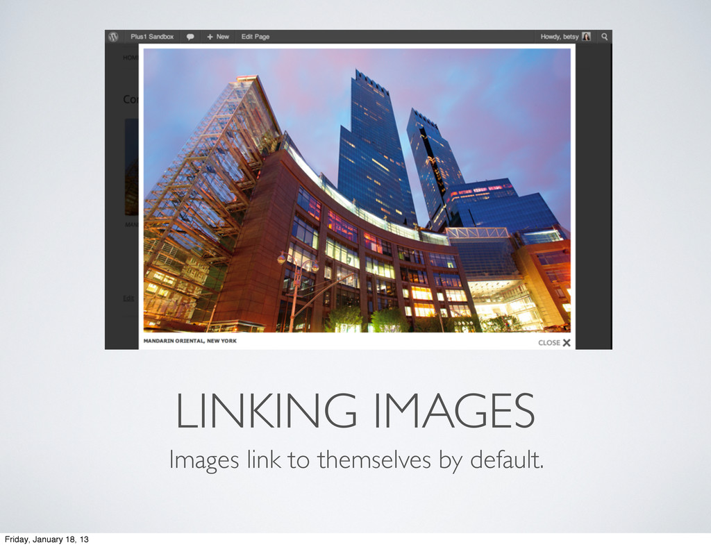 LINKING IMAGES Images link to themselves by def...