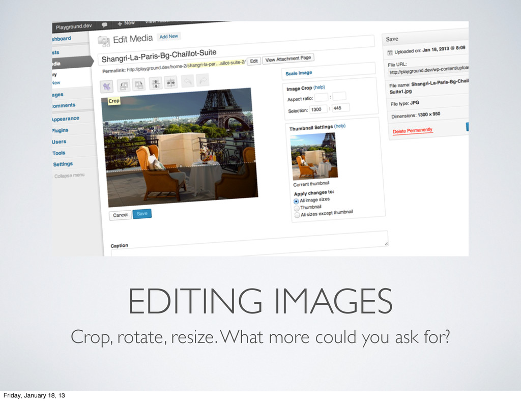 EDITING IMAGES Crop, rotate, resize. What more ...