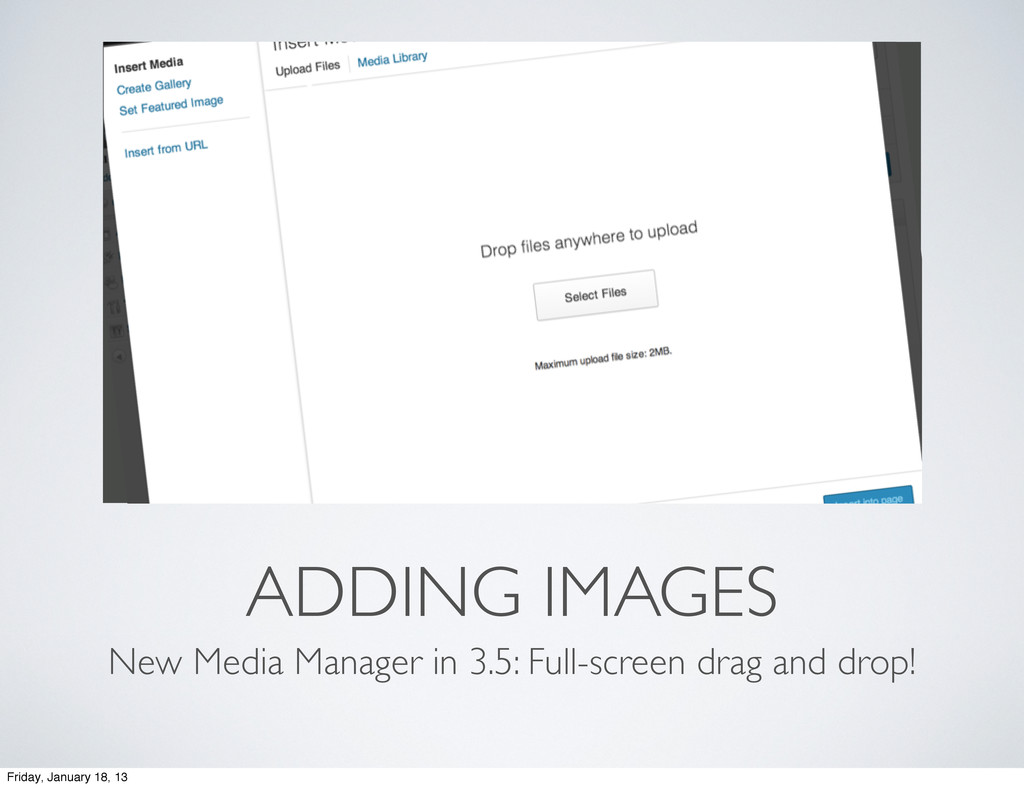 ADDING IMAGES New Media Manager in 3.5: Full-sc...
