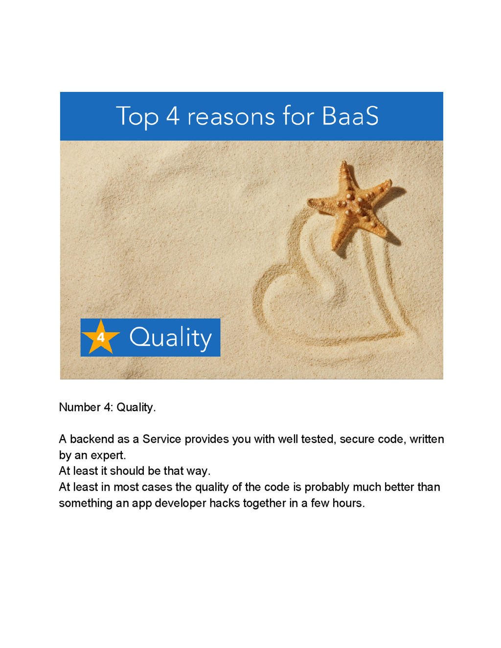 Number 4: Quality. A backend as a Service provi...