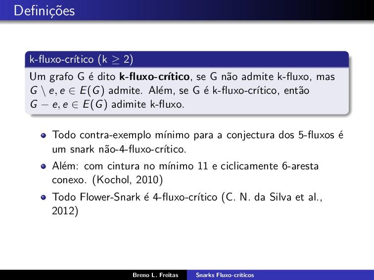 Defini¸ c˜ oes k-fluxo-cr´ ıtico (k ≥ 2) Um grafo...