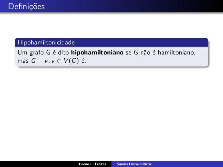 Defini¸ c˜ oes Hipohamiltonicidade Um grafo G ´ ...