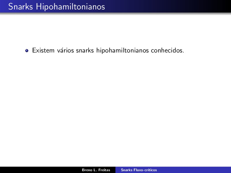 Snarks Hipohamiltonianos Existem v´ arios snark...