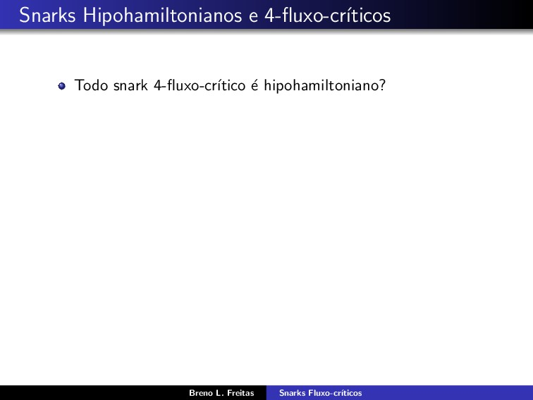 Snarks Hipohamiltonianos e 4-fluxo-cr´ ıticos To...