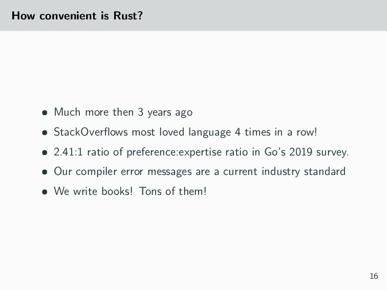 How convenient is Rust? • Much more then 3 year...