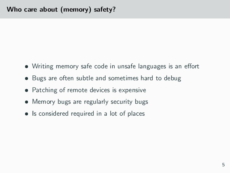 Who care about (memory) safety? • Writing memor...