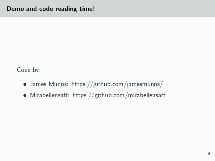 Demo and code reading time! Code by: • James Mu...