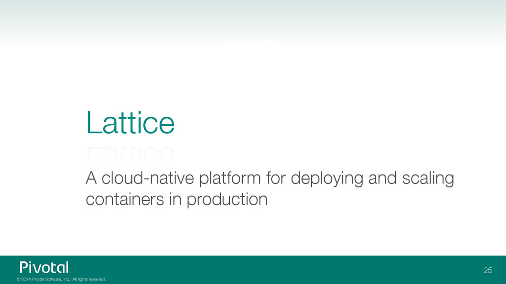 © 2014 Pivotal Software, Inc. All rights reserv...