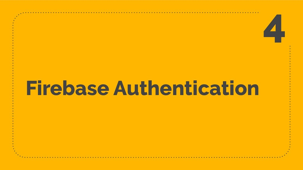 Firebase Authentication 4
