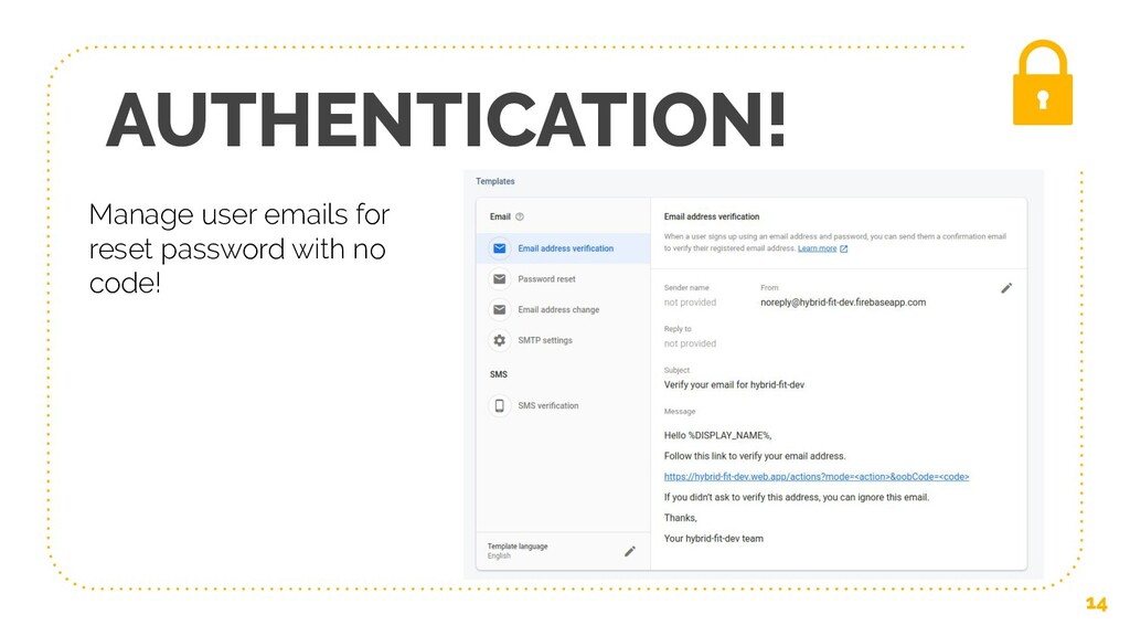 AUTHENTICATION! 14 Manage user emails for reset...