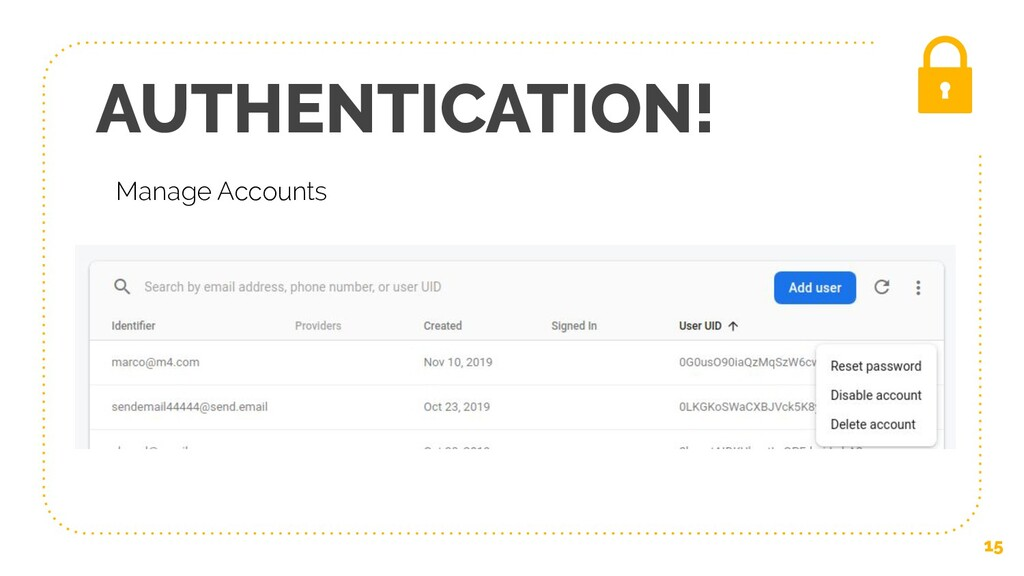 AUTHENTICATION! 15 Manage Accounts