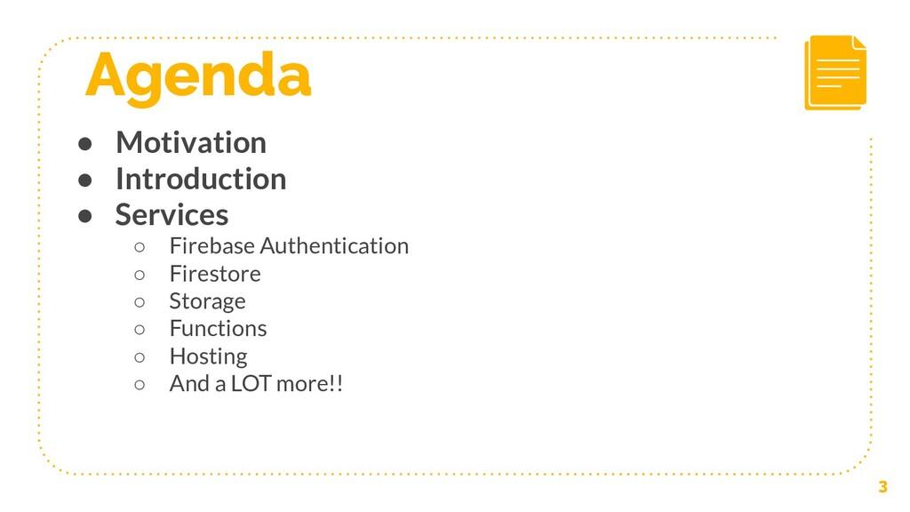 Agenda 3 • Motivation • Introduction • Services...