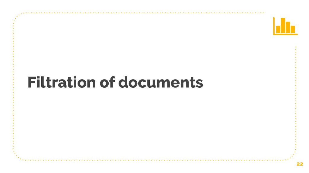 22 Filtration of documents