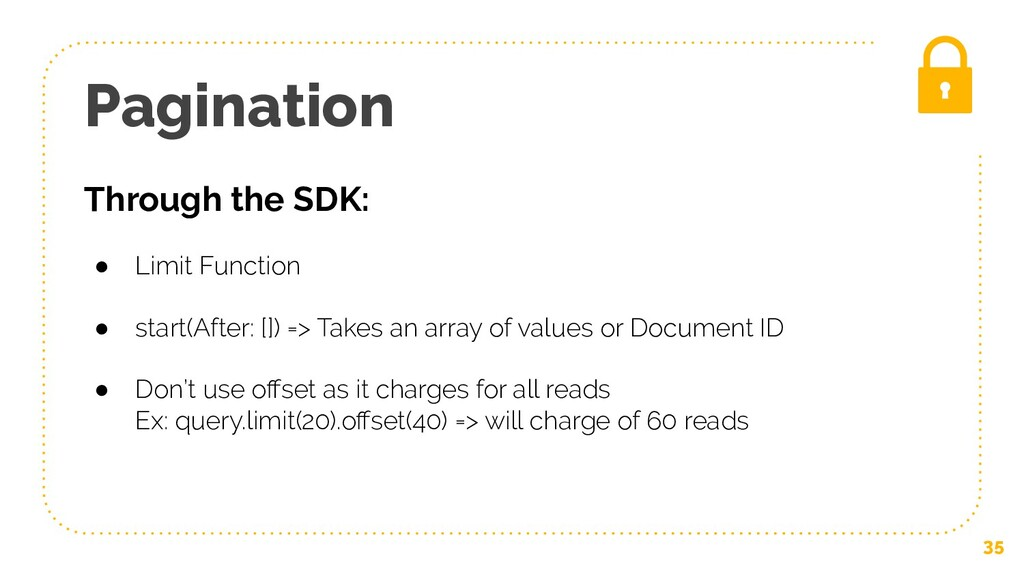 Pagination 35 Through the SDK: ● Limit Function...