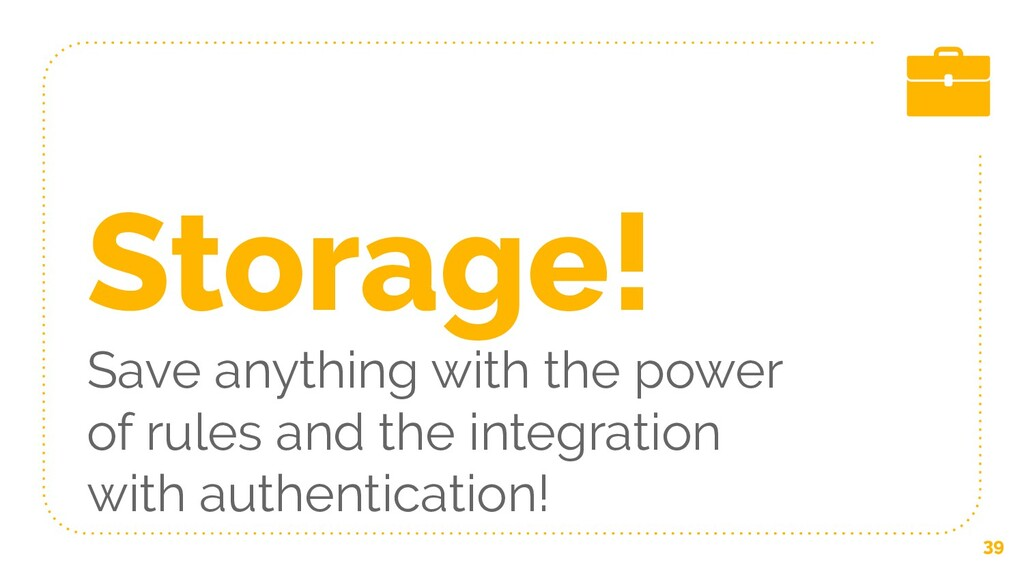 Storage! Save anything with the power of rules ...