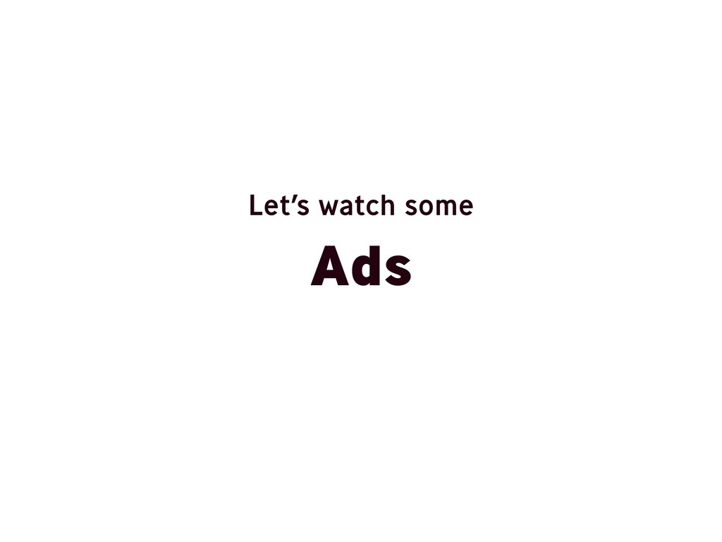 Ads Let's watch some
