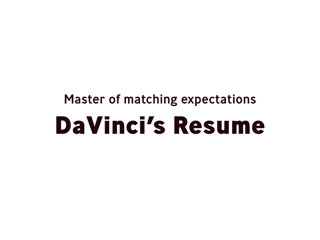 DaVinci's Resume Master of matching expectations