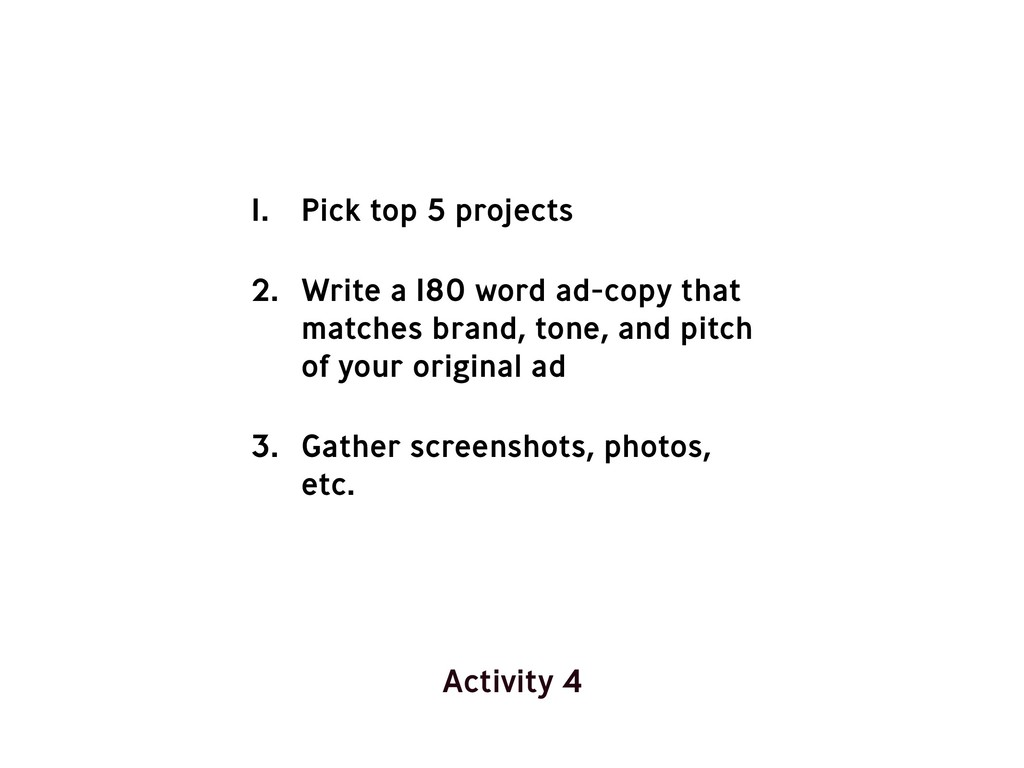 1. Pick top 5 projects 2. Write a 180 word ad-c...