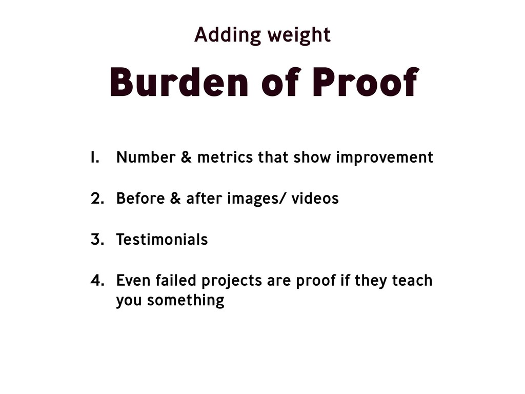 Burden of Proof Adding weight 1. Number & metri...
