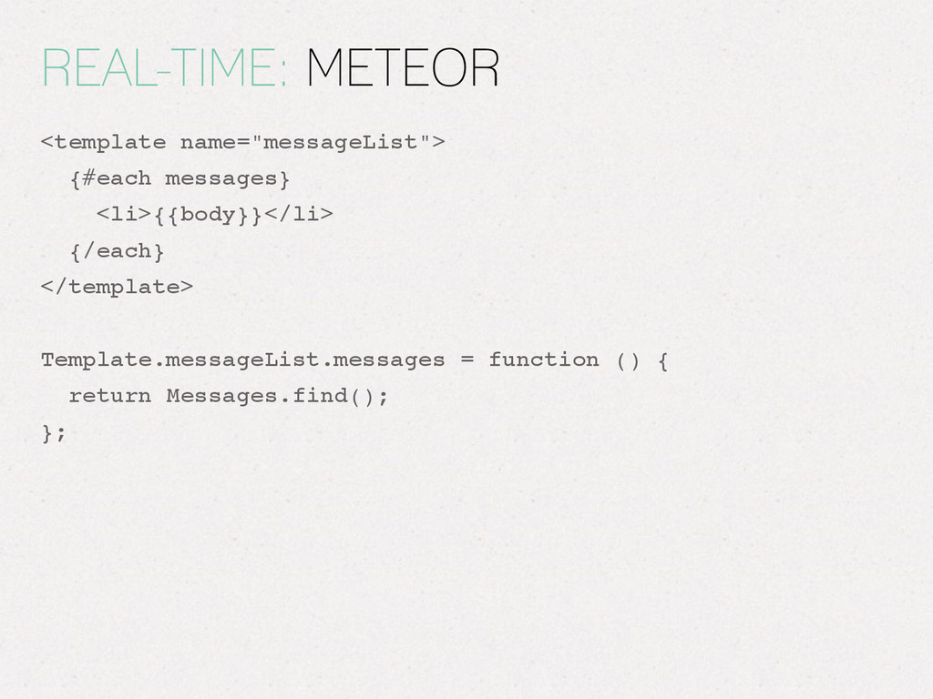 "REAL-TIME: METEOR <template name=""messageList"">..."