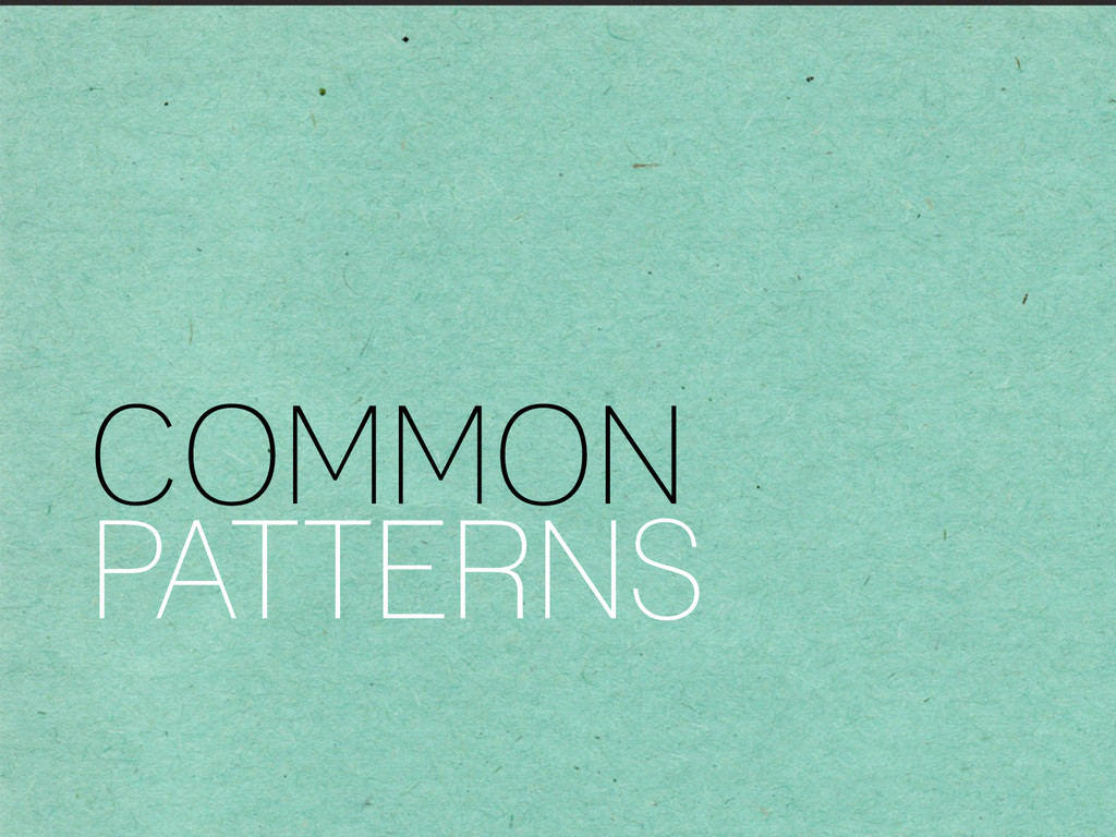 ! ! COMMON PATTERNS